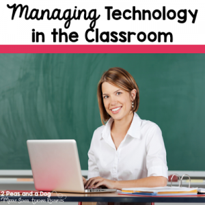 Managing Technology in the Classroom