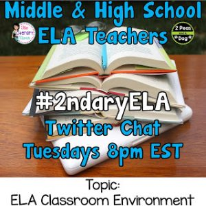 #2ndaryELA Twitter Chat Topic: The ELA Classroom Environment