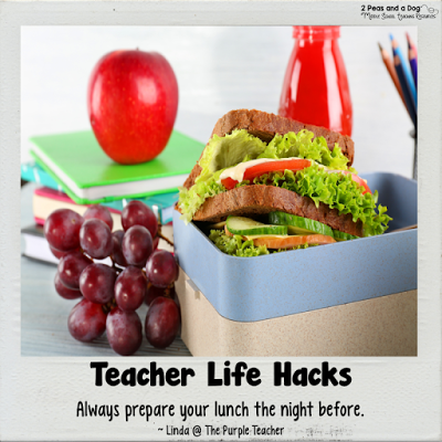 Teacher Life Hack - Teachers prepare your lunch on the weekend or the night before to avoid the using up valuable morning time.
