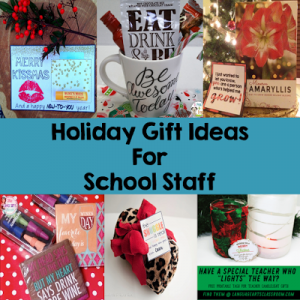Holiday Gift Ideas for School Staff