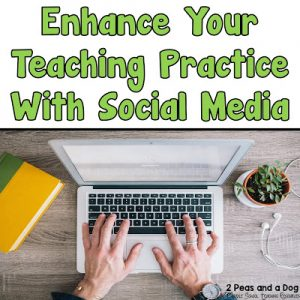 Enhance Your Teaching Practice With Social Media