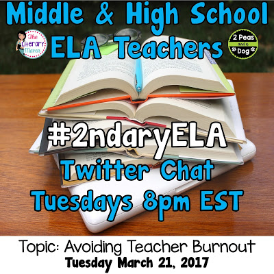 Join secondary English Language Arts teachers Tuesday evenings at 8 pm EST on Twitter. This week's chat will be about avoiding teacher burnout.