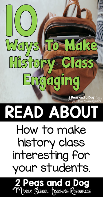 History class is much more than reading out of a textbook. Use these 10 tips to make your lessons engaging and relevant to your students from the 2 Peas and a Dog blog.