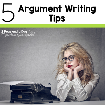 Create and teach an effective and engaging argument writing unit with these 5 tips from 2 Peas and a Dog. #argumentwriting #englishlanguagearts #lessonplans #middleschool #2peasandadog