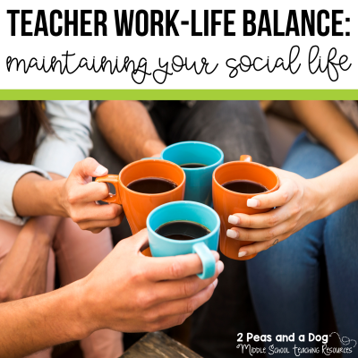 It is very important for teachers to have a social life outside of teaching and even make non-teacher friends. Read about teacher work-life balance tips from 2 Peas and a Dog. #worklifebalance #newteachers #teaching #selfcare
