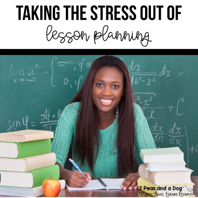 Don't stress about lesson planning. Use these tips and tricks to save your sanity and time from 2 Peas and a Dog. #lessonplan #lessonplans #lessonplanning #teachers