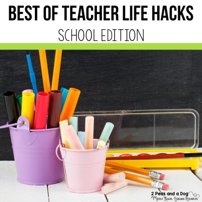 Teacher Life Hacks School Editions is a collections blog post sharing the most popular teacher life hacks that relate to school life from 2 Peas and a Dog. #teachers #lifehacks #education #school #classroom