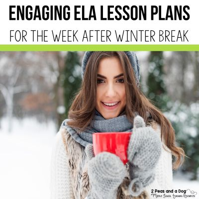 Engaging English Language Arts lesson plans for the week after Winter Break. All your planning done for you - just print, photocopy and teach from 2 Peas and a Dog! #winterbreak #lessonplans #englishlanguagearts