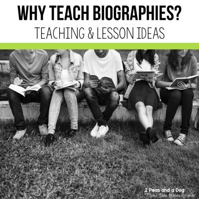 Biographies are an important non-fiction text type to teach. When planning out their teaching units, it is important that teachers include biographies as a non-fiction text type or as an option in a non-fiction unit. Read about 5 reasons why biographies should be taught and get some great lesson ideas from 2 Peas and a Dog. #biographies #non-fiction #lessonplans #middleschool