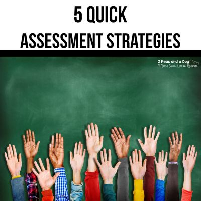 Assessment is a critical part of any teacher's job. Read about five different quick assessment strategies that will provide the teacher with insight into their students' learning from 2 Peas and a Dog. #assessment #grading #middleschool