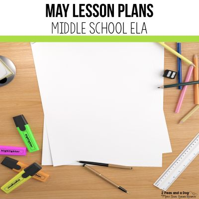 Use these May lesson plans for middle school ELA classes to help reduce your planning workload from 2 Peas and a Dog. #lessonplans #middleschoolELA #englishlanguagearts #middleschool