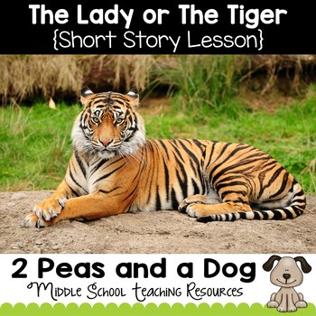 The Lady or the Tiger Short Story Lesson - 2 Peas and a Dog